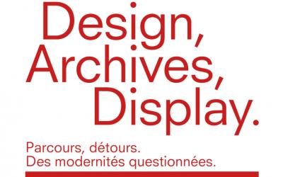 Design, archives, display : Parcours, détours. Des modernités questionnées